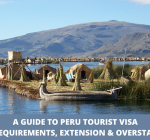 Peru visa extension, requirements and application process