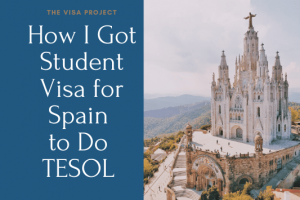 How to Get Student Visa for Spain to Do TEFL Course in Spain: Spain Residence Visa Experience