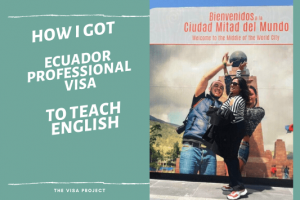 Teach English in Ecuador: How to Get Ecuador Professional Visa for 2 Years